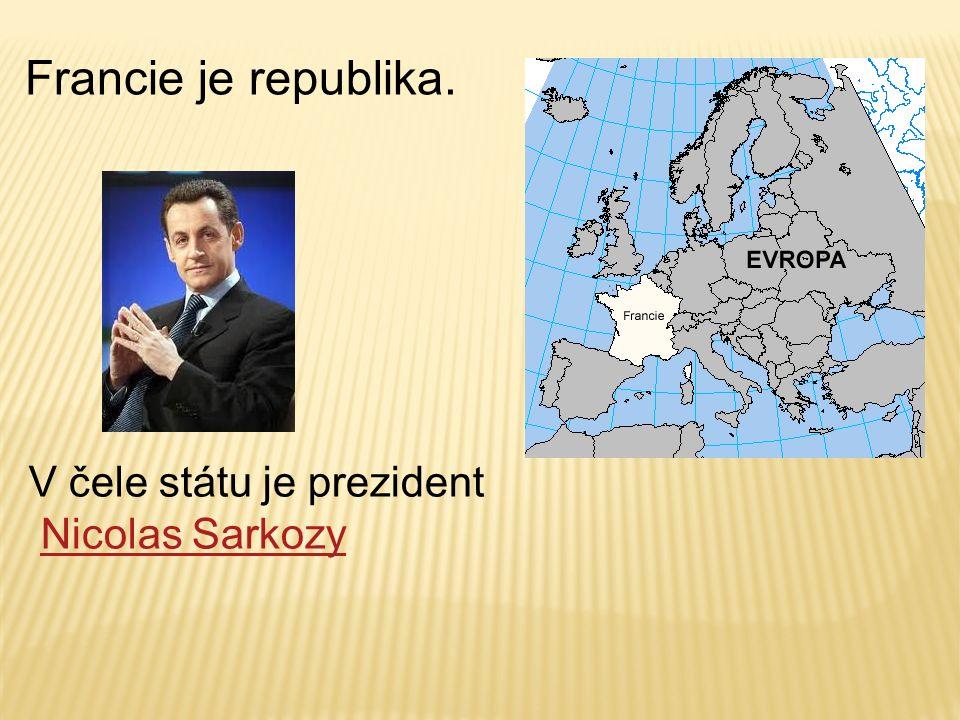 V čele státu je prezident Nicolas Sarkozy Francie je republika.