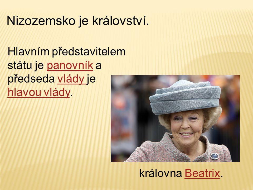Nizozemsko je království. Hlavním představitelem státu je panovník a předseda vlády je hlavou vlády.panovníkvlády hlavou vlády královna Beatrix.Beatri