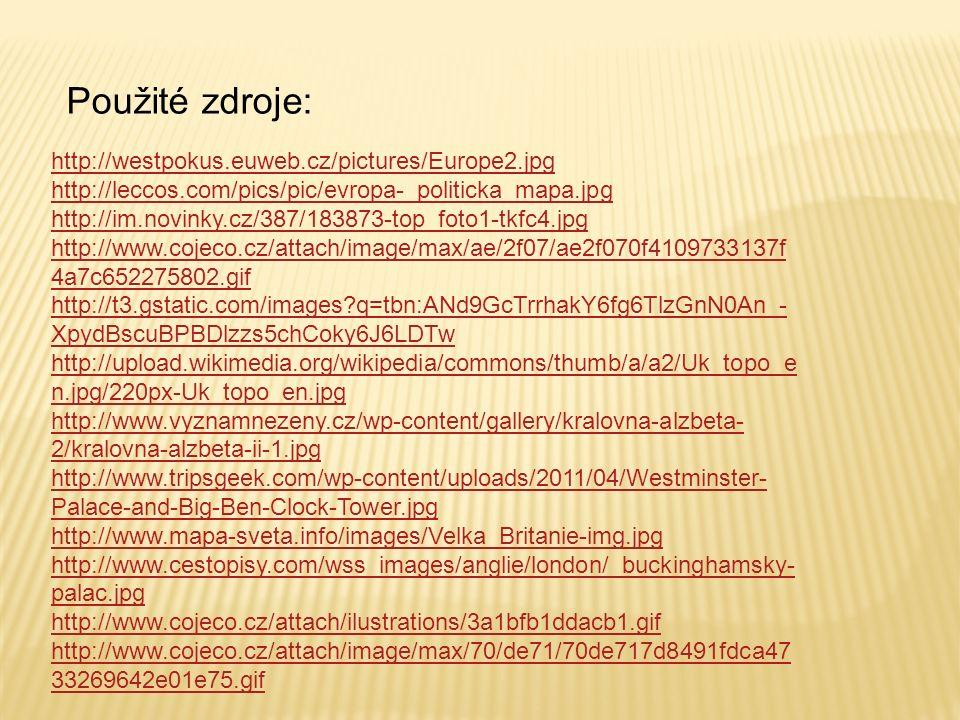 Použité zdroje: http://westpokus.euweb.cz/pictures/Europe2.jpg http://leccos.com/pics/pic/evropa-_politicka_mapa.jpg http://im.novinky.cz/387/183873-t