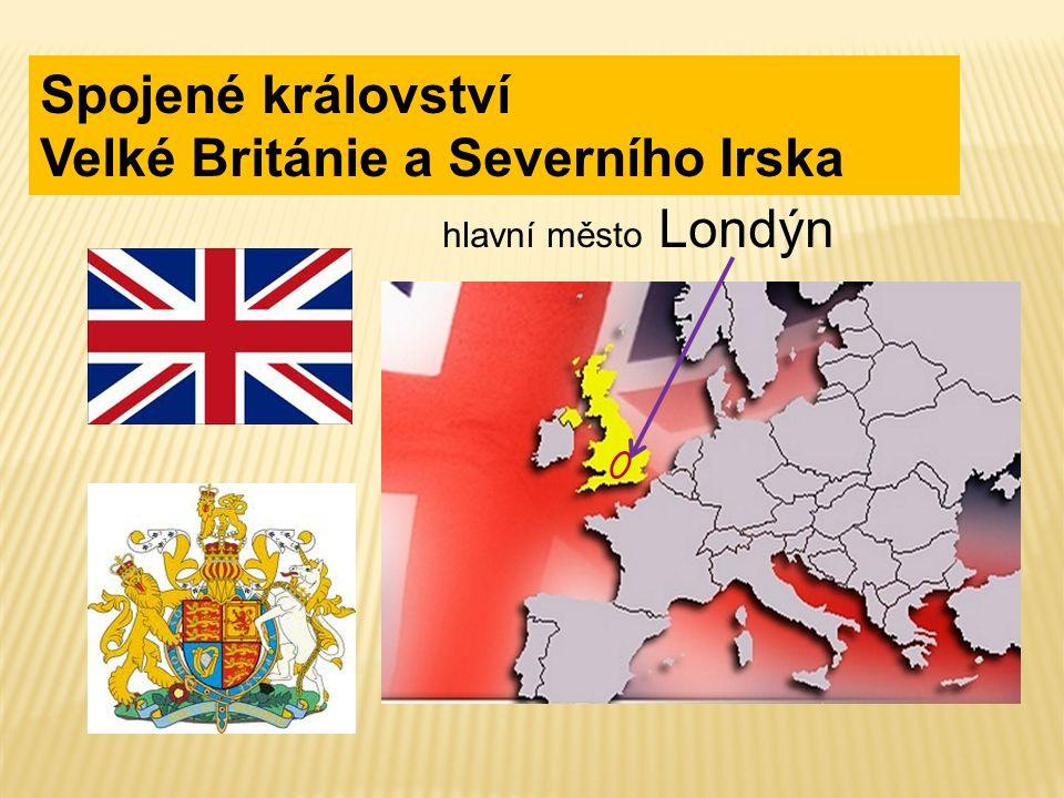 Spojené království Velké Británie a Severního Irska hlavní město Londýn