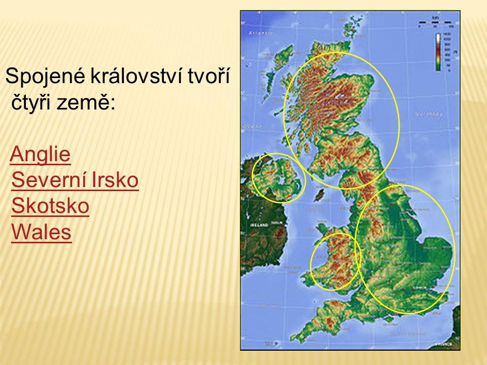 Spojené království tvoří čtyři země: Anglie Severní Irsko Skotsko Wales
