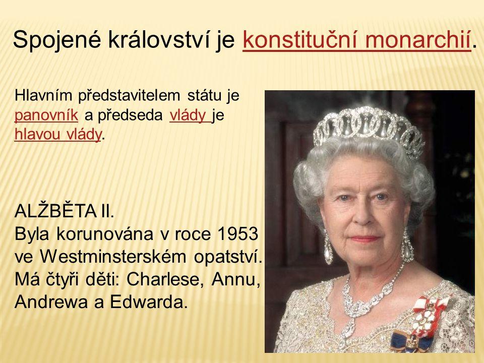 Spojené království je konstituční monarchií.konstituční monarchií Hlavním představitelem státu je panovník a předseda vlády je hlavou vlády. panovníkv