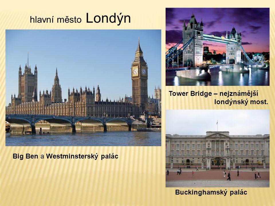 Tower Bridge – nejznámější londýnský most. hlavní město Londýn Big Ben a Westminsterský palác Buckinghamský palác