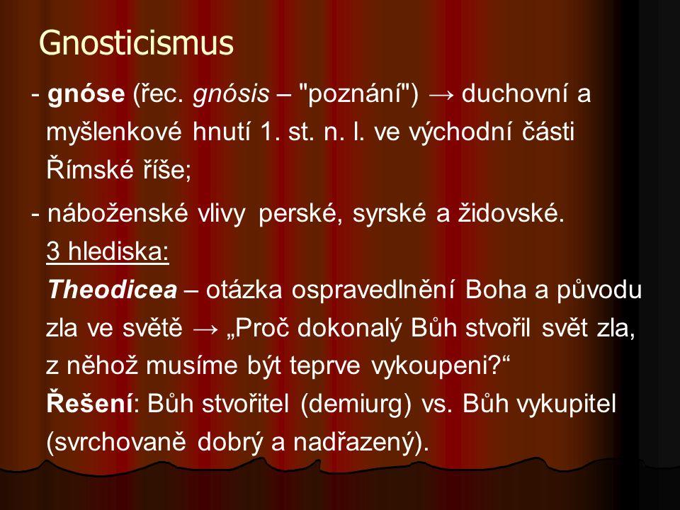 Gnosticismus - gnóse (řec. gnósis –