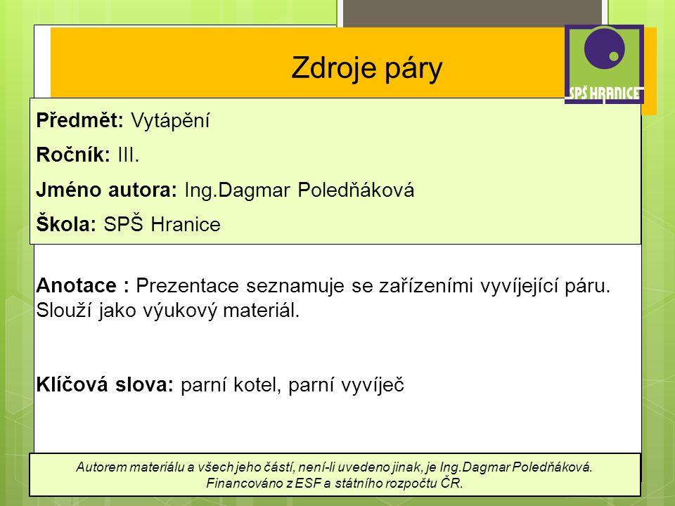 Zdroje páry Předmět: Vytápění Ročník: III.