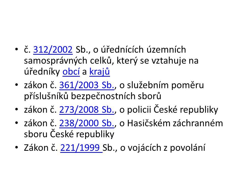 č. 312/2002 Sb., o úřednících územních samosprávných celků, který se vztahuje na úředníky obcí a krajů312/2002obcíkrajů zákon č. 361/2003 Sb., o služe