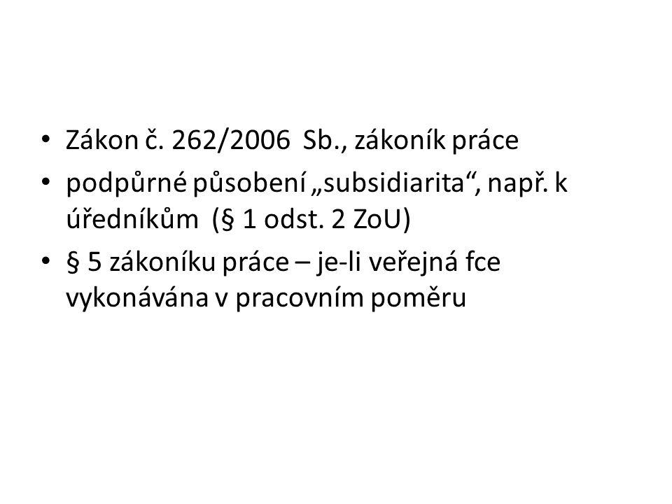 """Zákon č. 262/2006 Sb., zákoník práce podpůrné působení """"subsidiarita , např."""