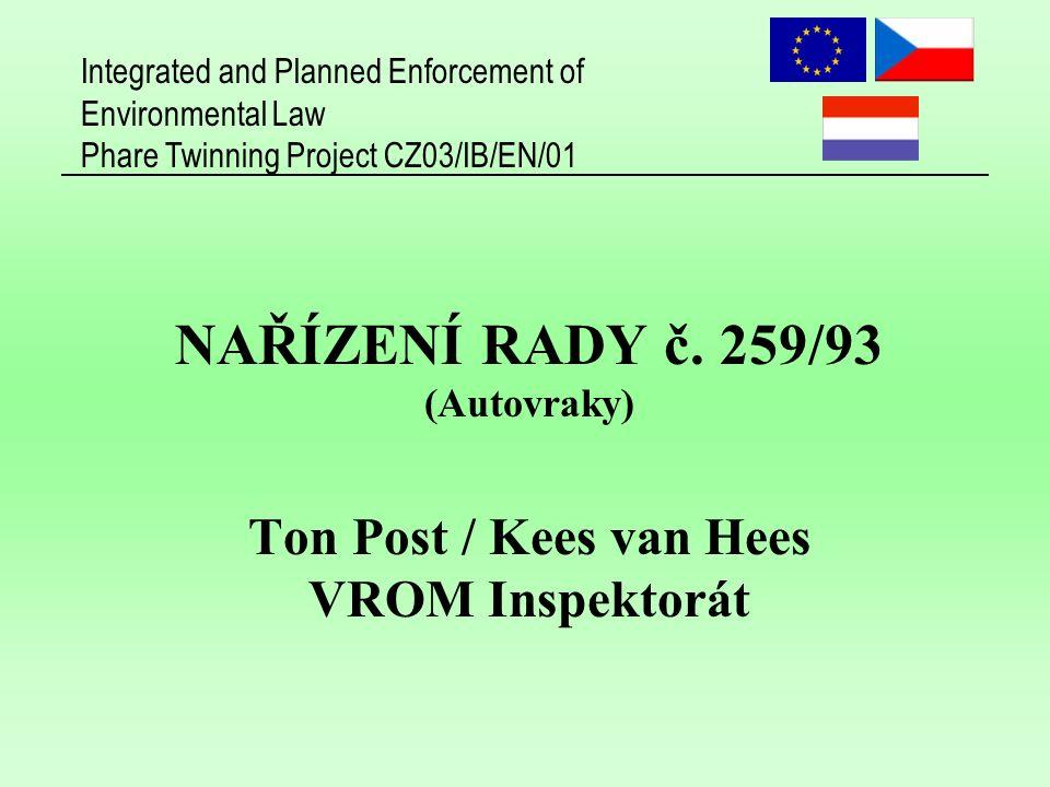 Integrated and Planned Enforcement of Environmental Law Phare Twinning Project CZ03/IB/EN/01 2 AUTOVRAKY Jak nakládat s dovozem autovraků z Nizozemí do České republiky?