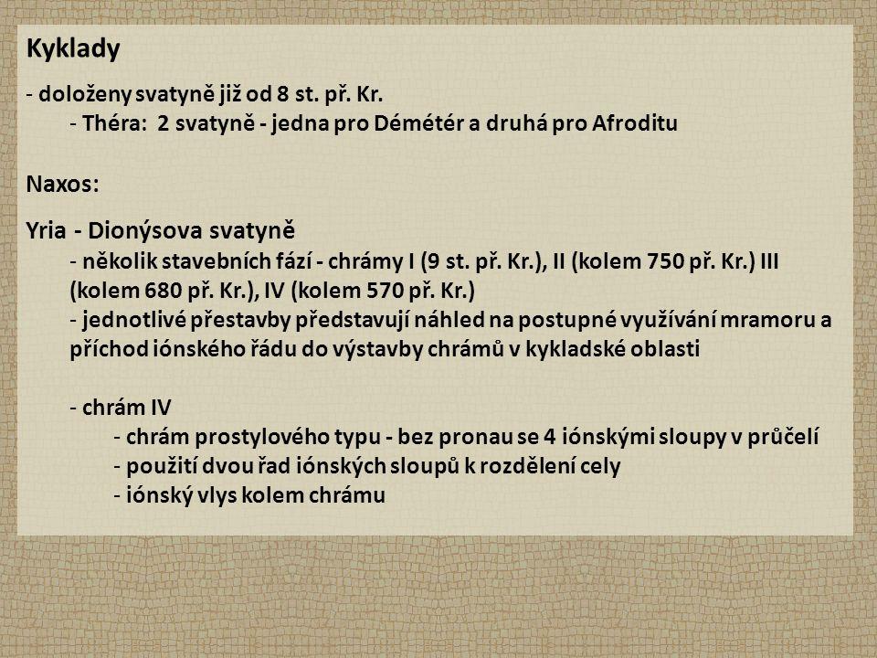 Kyklady - doloženy svatyně již od 8 st. př. Kr.