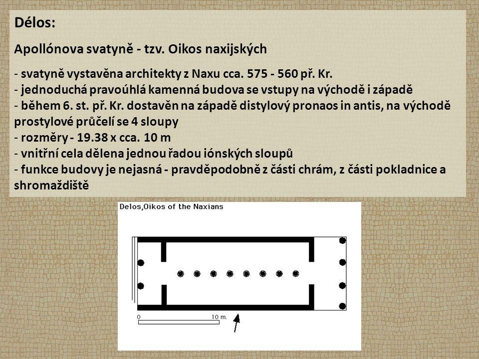 Délos: Apollónova svatyně - tzv. Oikos naxijských - svatyně vystavěna architekty z Naxu cca.