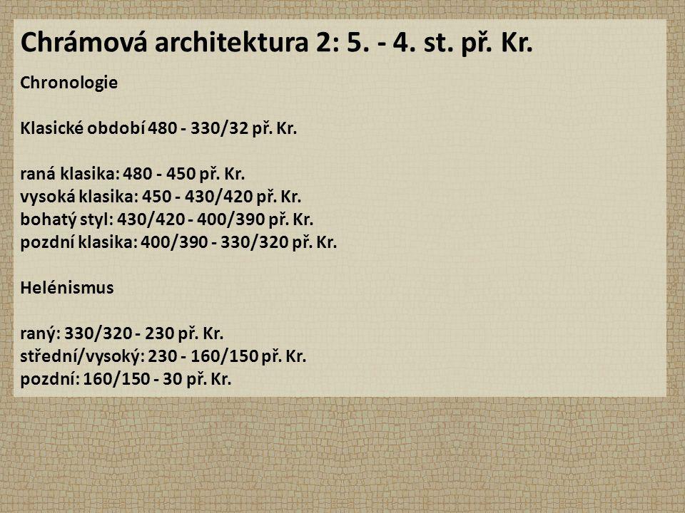 Chrámová architektura 2: 5. - 4. st. př. Kr. Chronologie Klasické období 480 - 330/32 př.