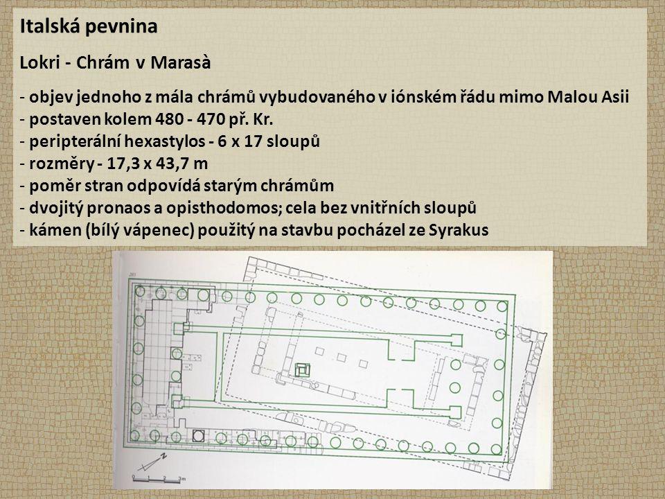 Italská pevnina Lokri - Chrám v Marasà - objev jednoho z mála chrámů vybudovaného v iónském řádu mimo Malou Asii - postaven kolem 480 - 470 př.