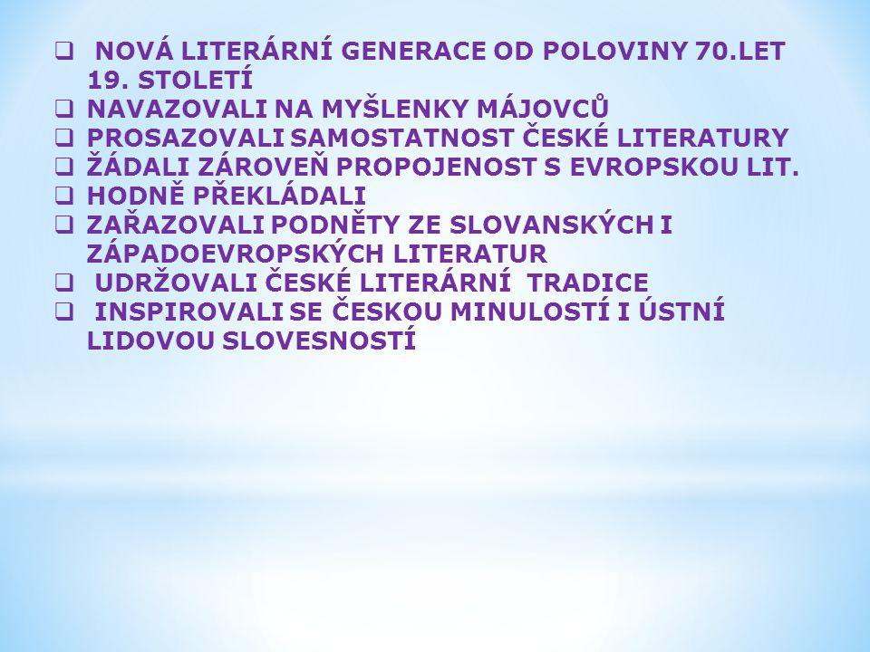  NOVÁ LITERÁRNÍ GENERACE OD POLOVINY 70.LET 19.