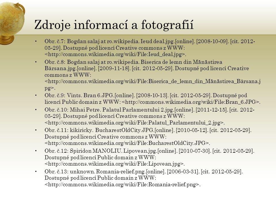 Zdroje informací a fotografií Obr. č.7: Bogdan salaj at ro.wikipedia.