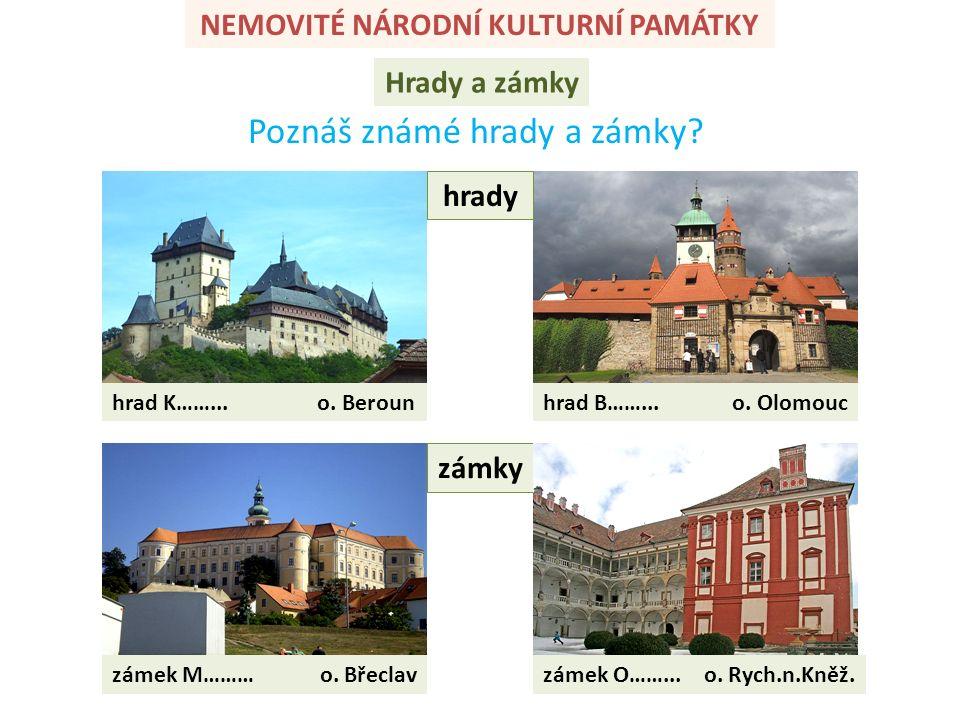 NEMOVITÉ NÁRODNÍ KULTURNÍ PAMÁTKY Hrady a zámky hrad K……...