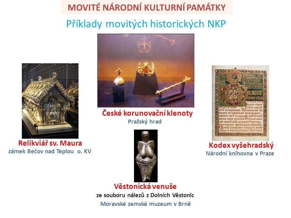 Příklady movitých historických NKP MOVITÉ NÁRODNÍ KULTURNÍ PAMÁTKY České korunovační klenoty Relikviář sv.