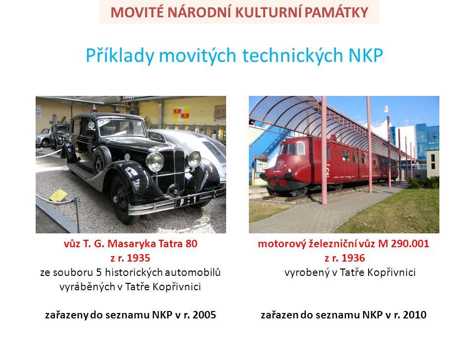 Příklady movitých technických NKP vůz T. G. Masaryka Tatra 80 z r.