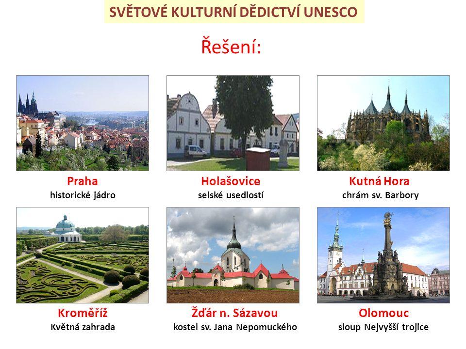 Praha historické jádro Holašovice selské usedlostí Kroměříž Květná zahrada Řešení: Žďár n.