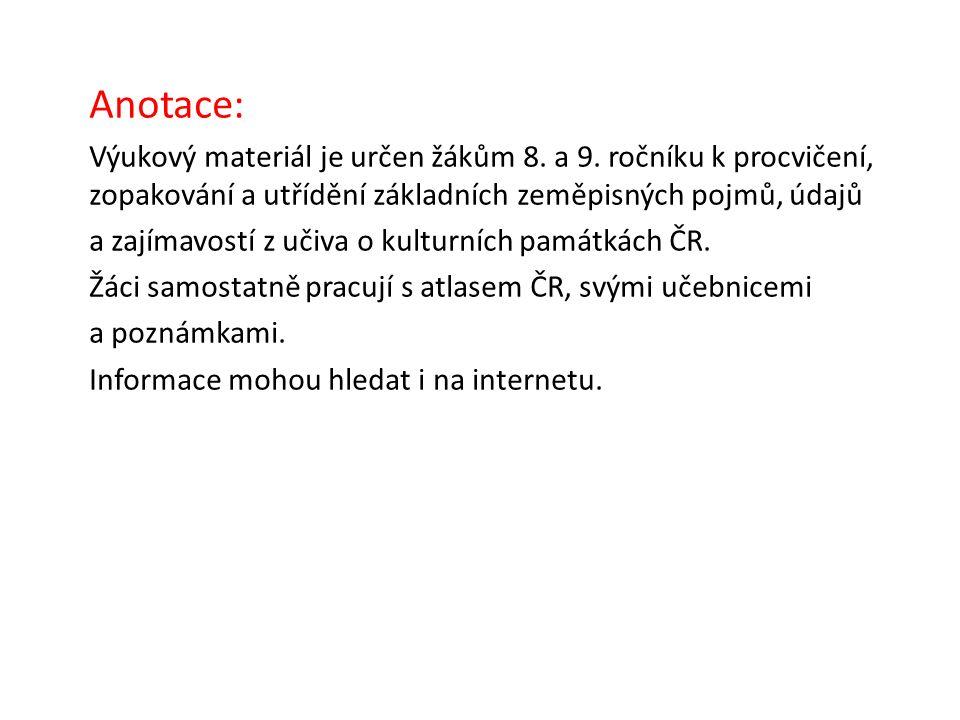 Anotace: Výukový materiál je určen žákům 8. a 9.