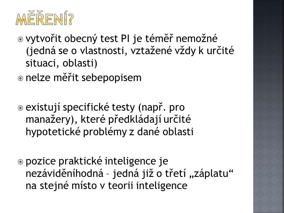  vytvořit obecný test PI je téměř nemožné (jedná se o vlastnosti, vztažené vždy k určité situaci, oblasti)  nelze měřit sebepopisem  existují speci
