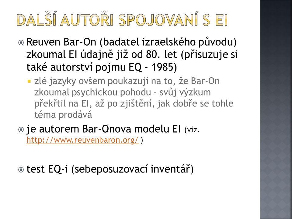  Reuven Bar-On (badatel izraelského původu) zkoumal EI údajně již od 80. let (přisuzuje si také autorství pojmu EQ - 1985)  zlé jazyky ovšem poukazu