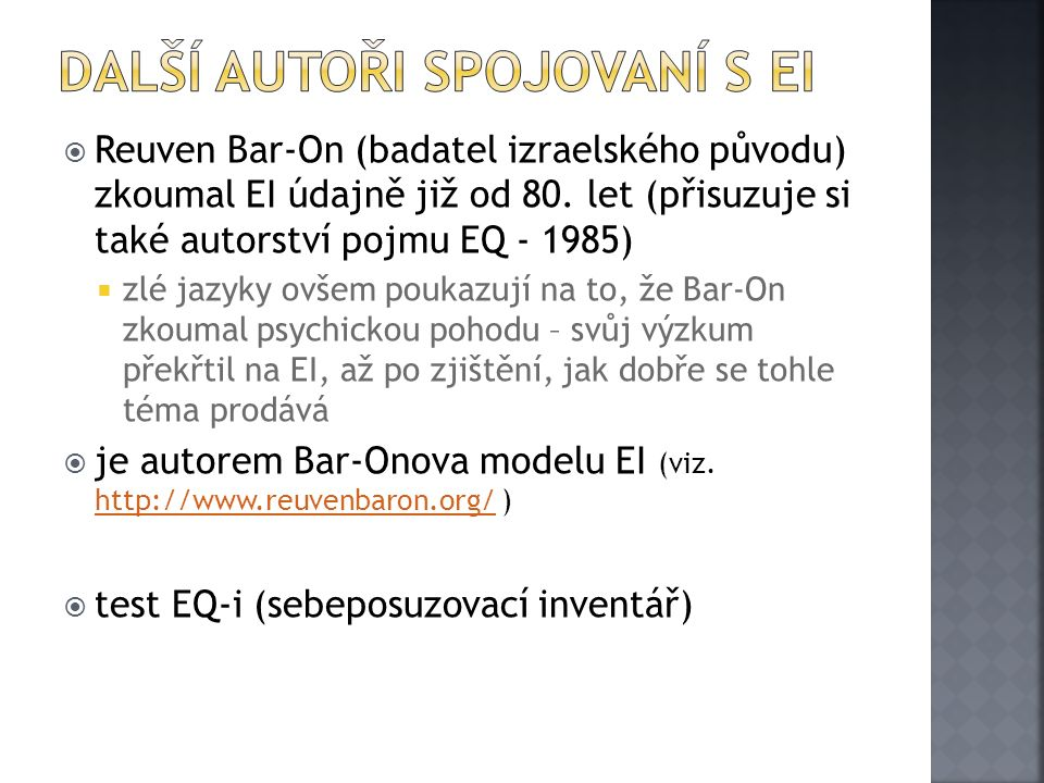  Reuven Bar-On (badatel izraelského původu) zkoumal EI údajně již od 80.