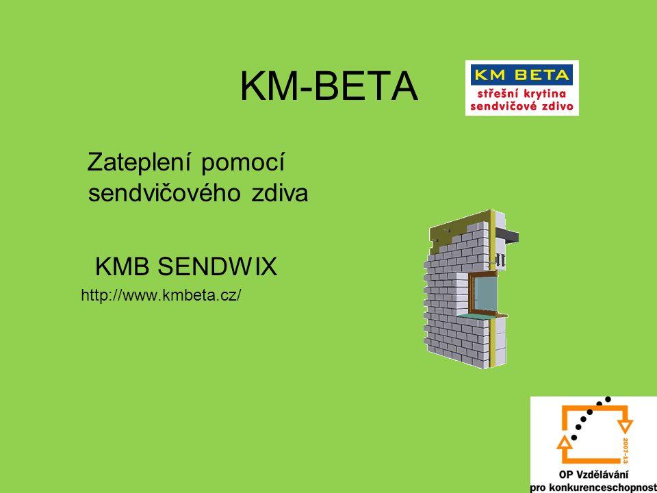 KM-BETA Zateplení pomocí sendvičového zdiva KMB SENDWIX http://www.kmbeta.cz/