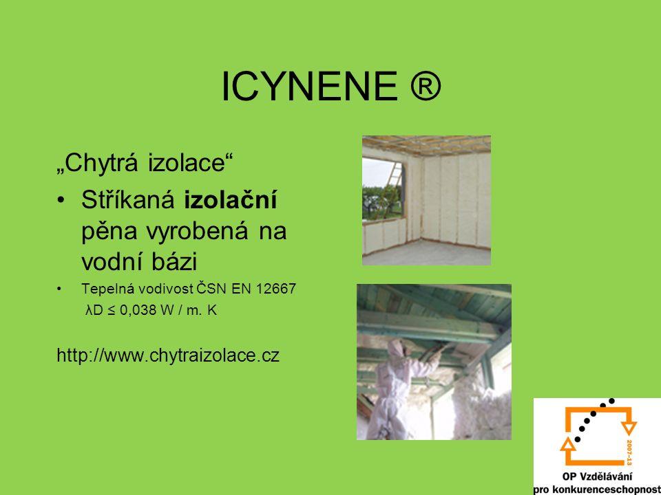 """ICYNENE ® """"Chytrá izolace"""" Stříkaná izolační pěna vyrobená na vodní bázi Tepelná vodivost ČSN EN 12667 λD ≤ 0,038 W / m. K http://www.chytraizolace.cz"""