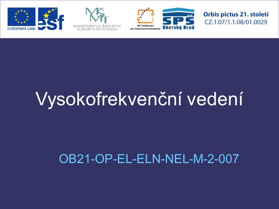 Vysokofrekvenční vedení OB21-OP-EL-ELN-NEL-M-2-007