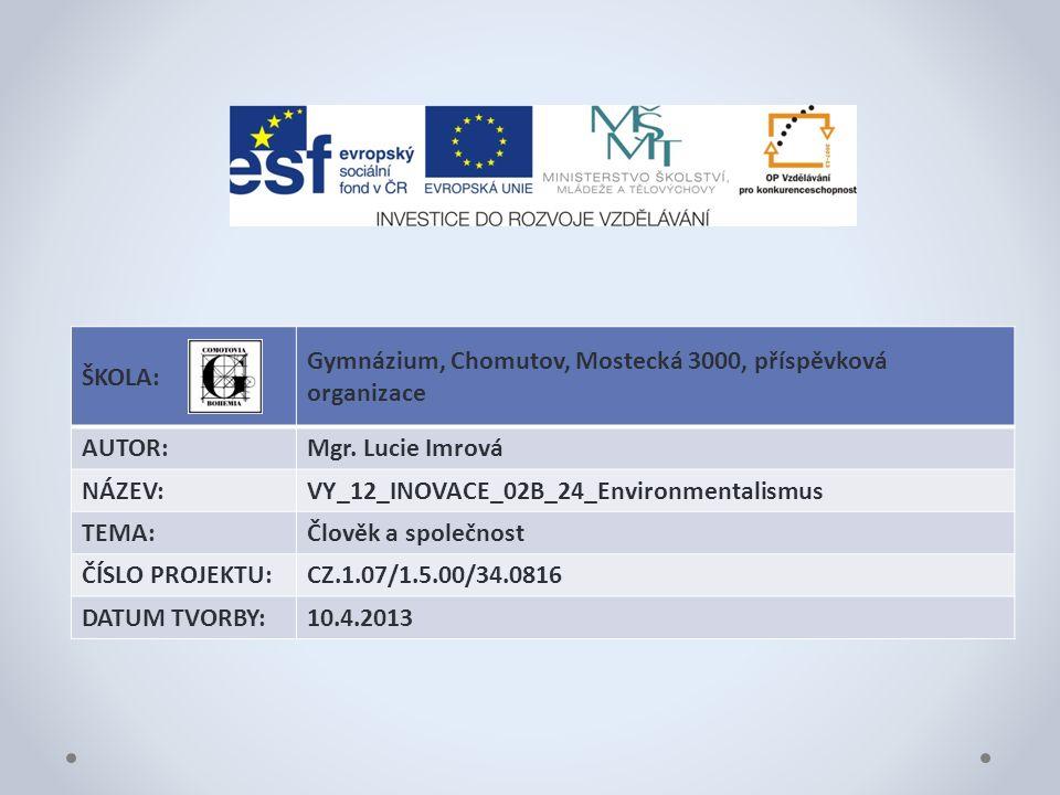 Anotace Materiál obsahuje prezentaci k tématu environmentalismus, představí žákům jeho podstatu.