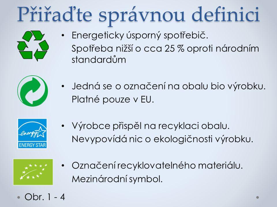 Přiřaďte správnou definici Energeticky úsporný spotřebič.