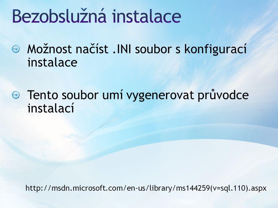 Možnost načíst.INI soubor s konfigurací instalace Tento soubor umí vygenerovat průvodce instalací http://msdn.microsoft.com/en-us/library/ms144259(v=sql.110).aspx