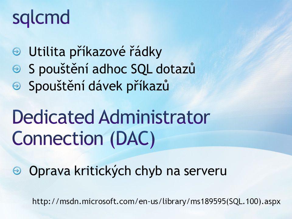 Utilita příkazové řádky S pouštění adhoc SQL dotazů Spouštění dávek příkazů Oprava kritických chyb na serveru http://msdn.microsoft.com/en-us/library/ms189595(SQL.100).aspx
