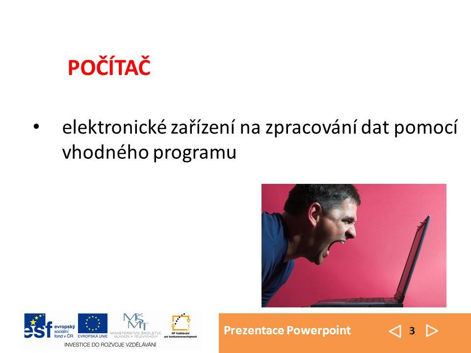 Prezentace Powerpoint 3 elektronické zařízení na zpracování dat pomocí vhodného programu POČÍTAČ