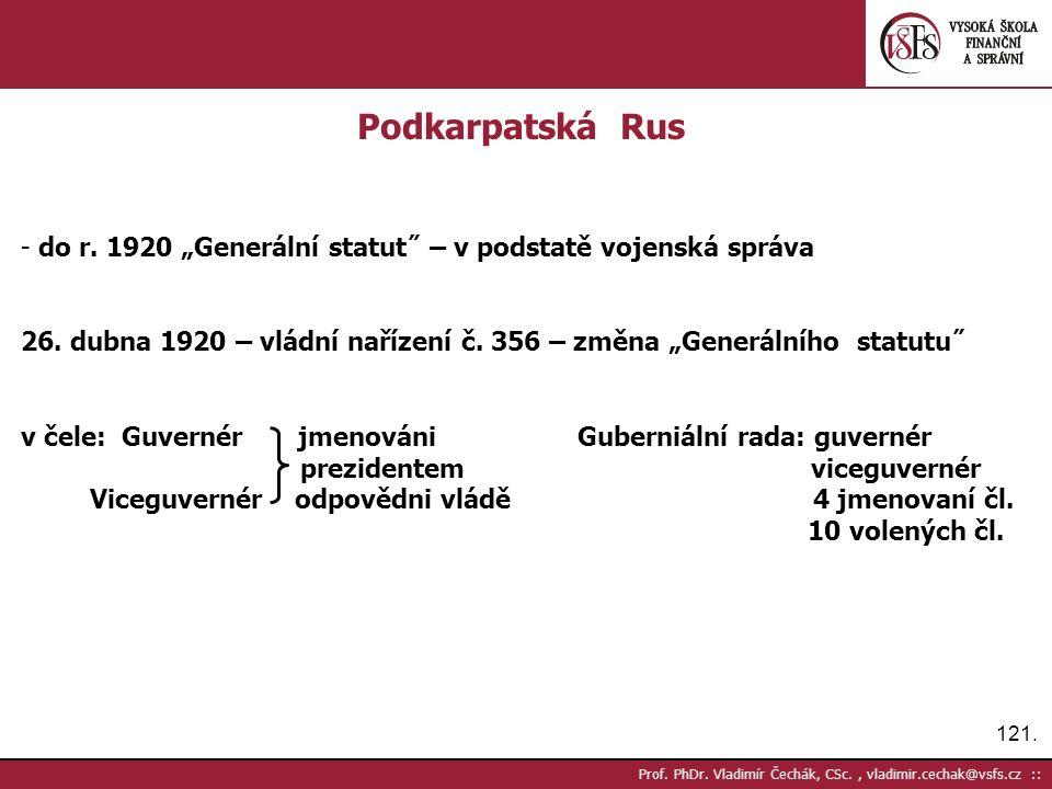 121. Prof. PhDr. Vladimír Čechák, CSc., vladimir.cechak@vsfs.cz :: Podkarpatská Rus - do r.