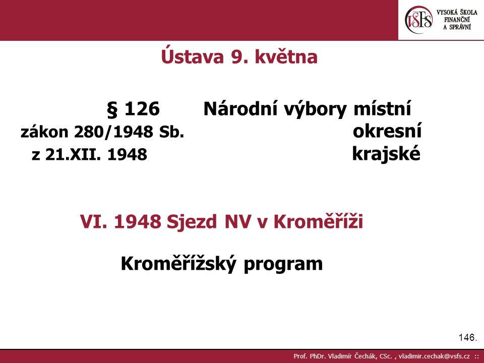 146. Prof. PhDr. Vladimír Čechák, CSc., vladimir.cechak@vsfs.cz :: Ústava 9.