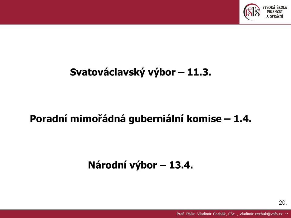 20. Prof. PhDr. Vladimír Čechák, CSc., vladimir.cechak@vsfs.cz :: Svatováclavský výbor – 11.3.