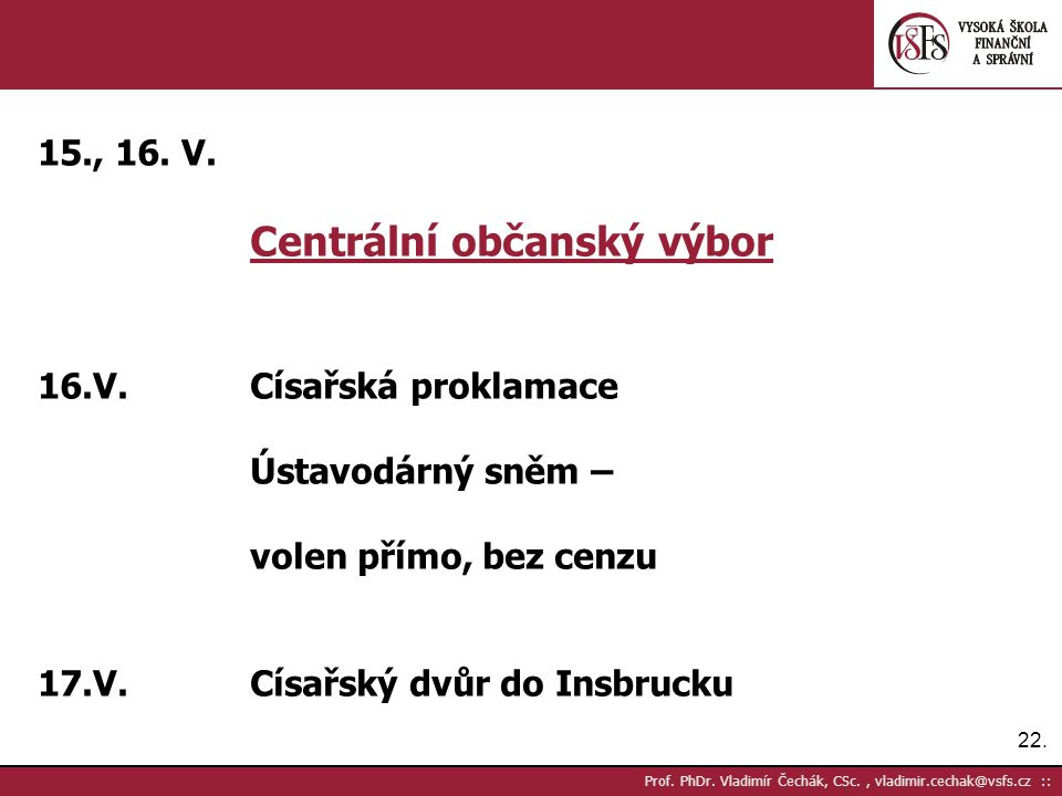 22. Prof. PhDr. Vladimír Čechák, CSc., vladimir.cechak@vsfs.cz :: 15., 16.
