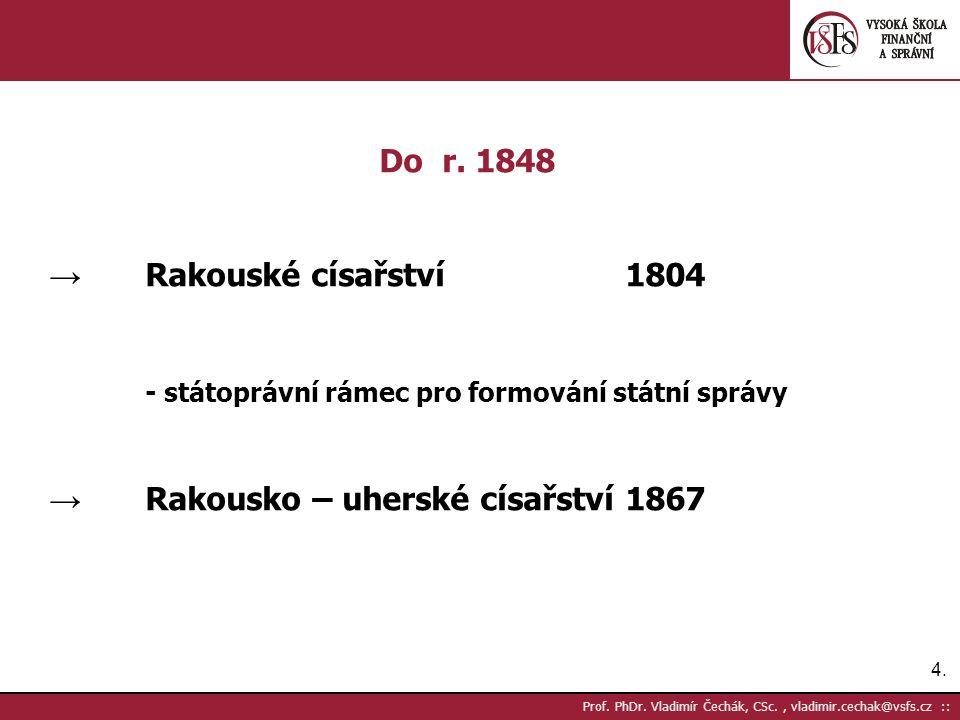 4.4. Prof. PhDr. Vladimír Čechák, CSc., vladimir.cechak@vsfs.cz :: Do r.