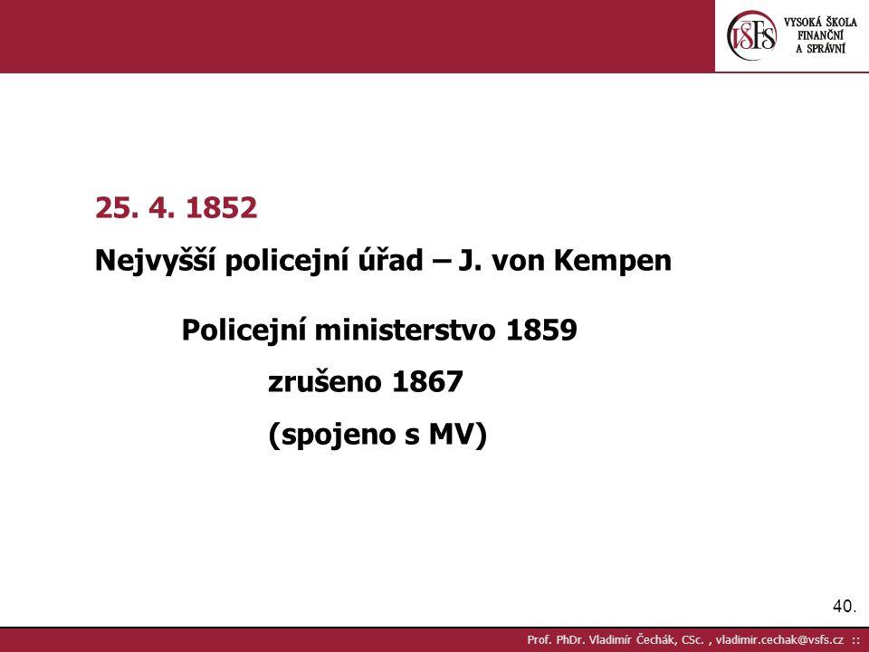 40. Prof. PhDr. Vladimír Čechák, CSc., vladimir.cechak@vsfs.cz :: 25.