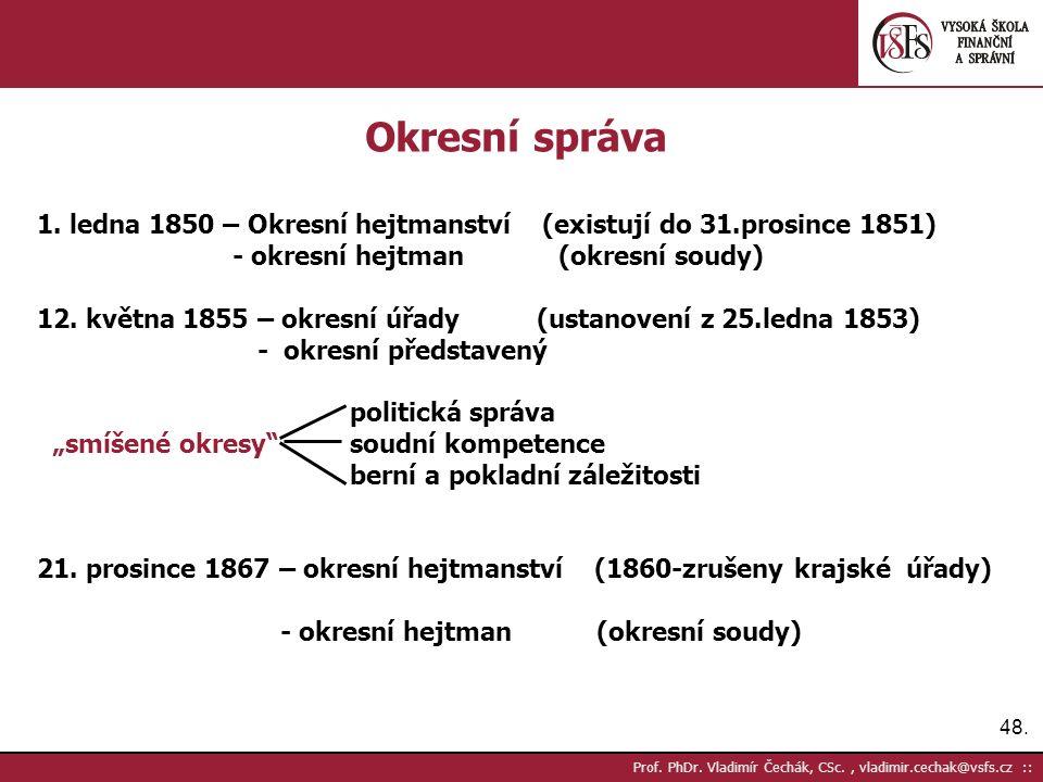 48. Prof. PhDr. Vladimír Čechák, CSc., vladimir.cechak@vsfs.cz :: Okresní správa 1.