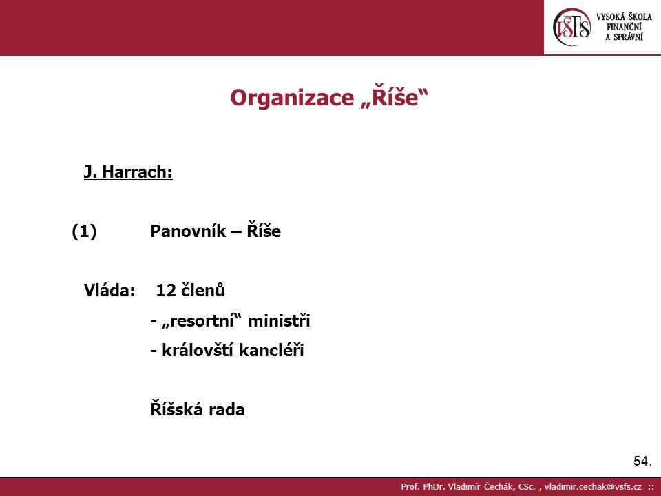 """54. Prof. PhDr. Vladimír Čechák, CSc., vladimir.cechak@vsfs.cz :: Organizace """"Říše J."""