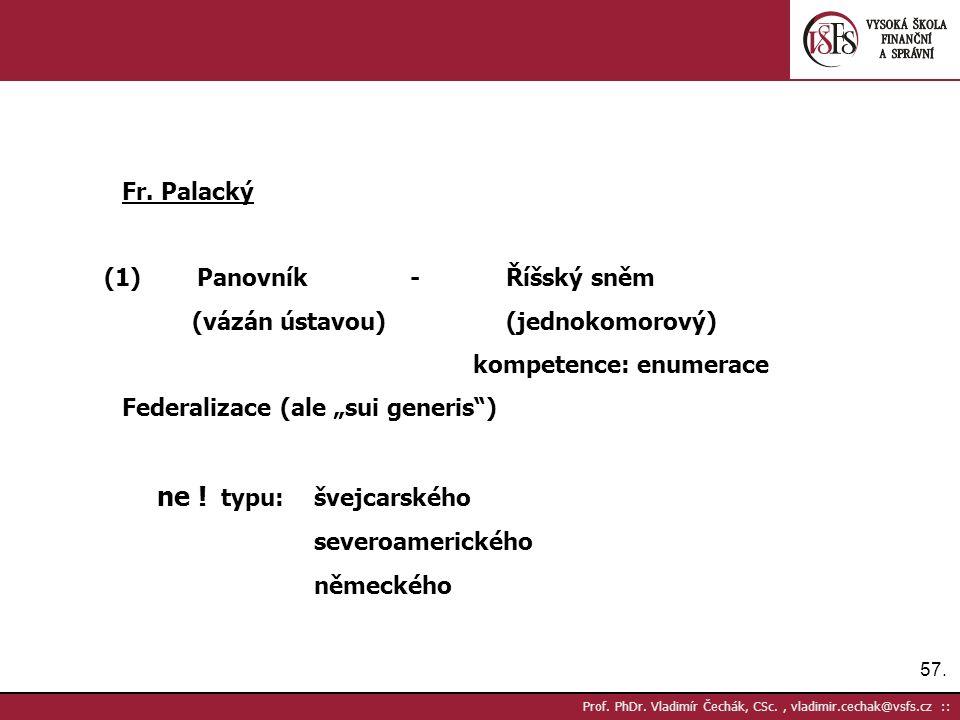 57. Prof. PhDr. Vladimír Čechák, CSc., vladimir.cechak@vsfs.cz :: Fr.