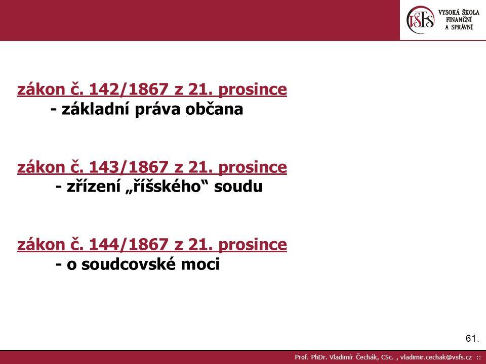 61. Prof. PhDr. Vladimír Čechák, CSc., vladimir.cechak@vsfs.cz :: zákon č.