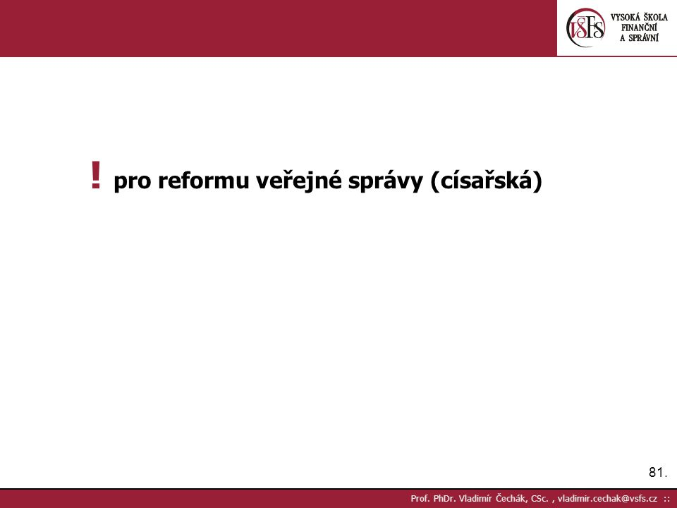 81. Prof. PhDr. Vladimír Čechák, CSc., vladimir.cechak@vsfs.cz :: .