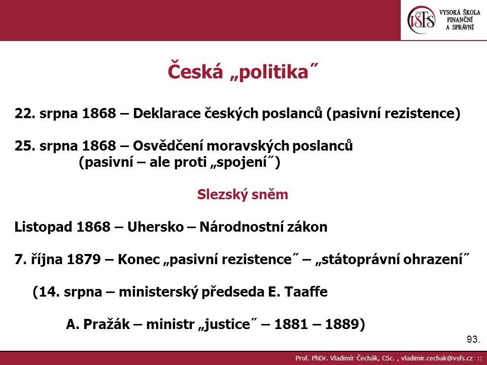 """93. Prof. PhDr. Vladimír Čechák, CSc., vladimir.cechak@vsfs.cz :: Česká """"politika˝ 22."""