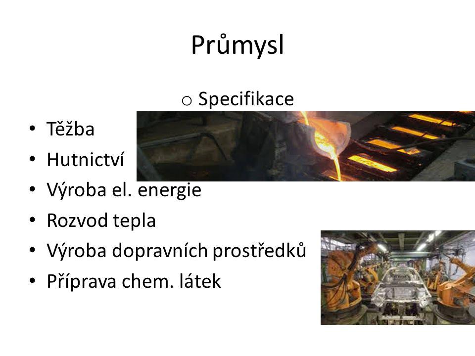 Průmysl o Významné firmy Moravia Steel a.s. Třinecké železárny a.s. OKD a.s.