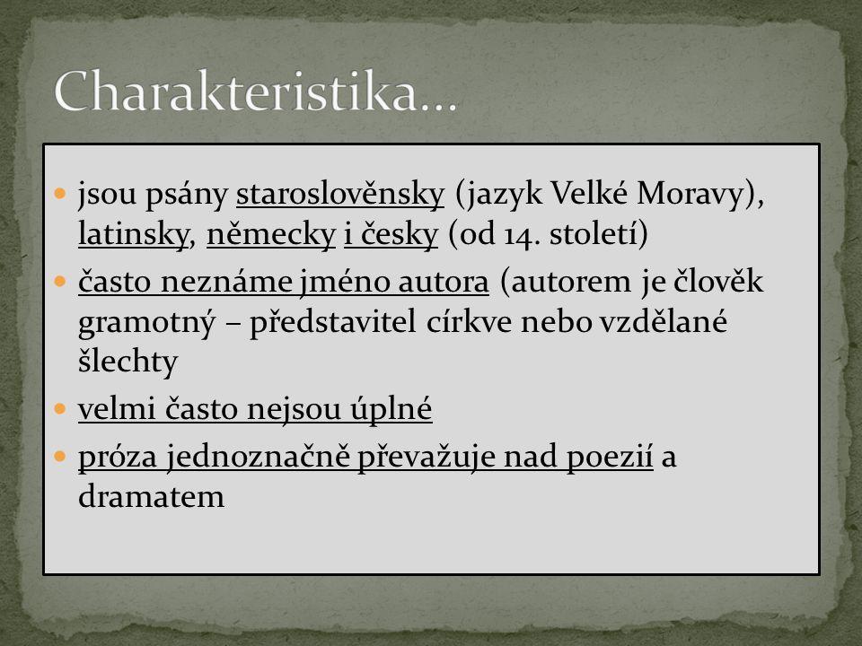 jsou psány staroslověnsky (jazyk Velké Moravy), latinsky, německy i česky (od 14.