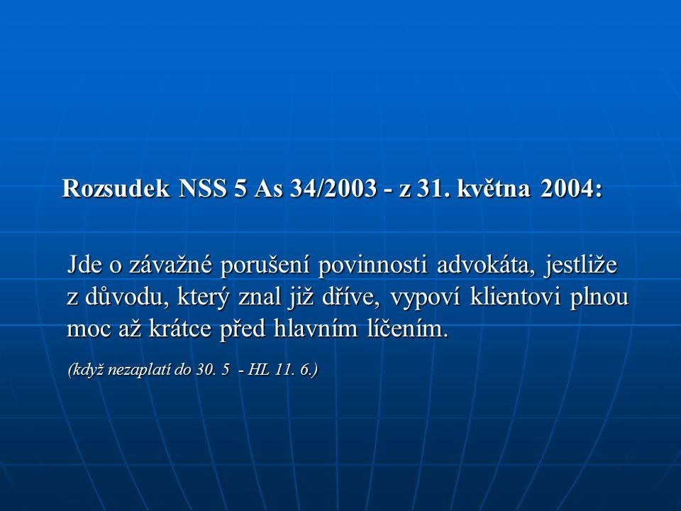 Rozsudek NSS 5 As 34/2003 - z 31. května 2004: Rozsudek NSS 5 As 34/2003 - z 31.