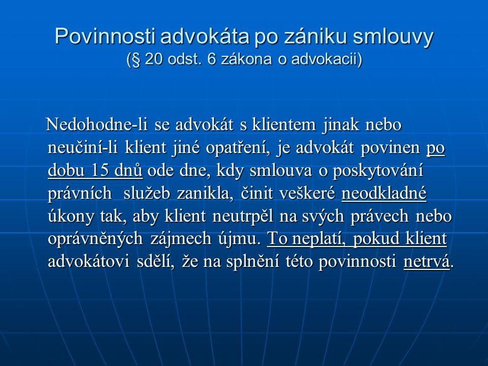 Povinnosti advokáta po zániku smlouvy (§ 20 odst.